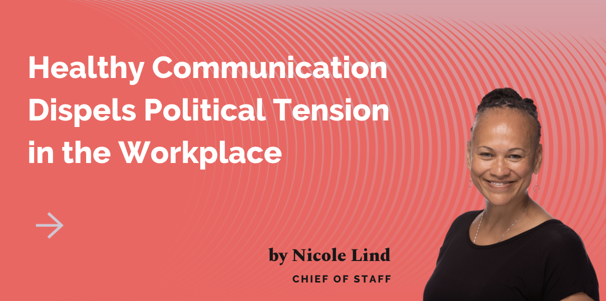 Healthy Communication Dispels Political Tension in the Workplace