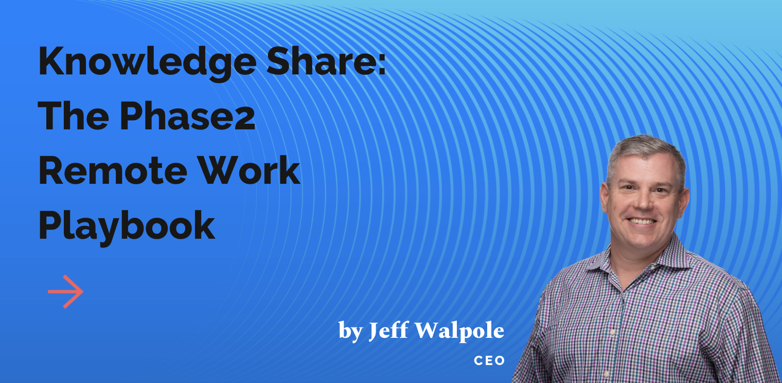 Knowledge Share The Phase2 Remote Work Playbook