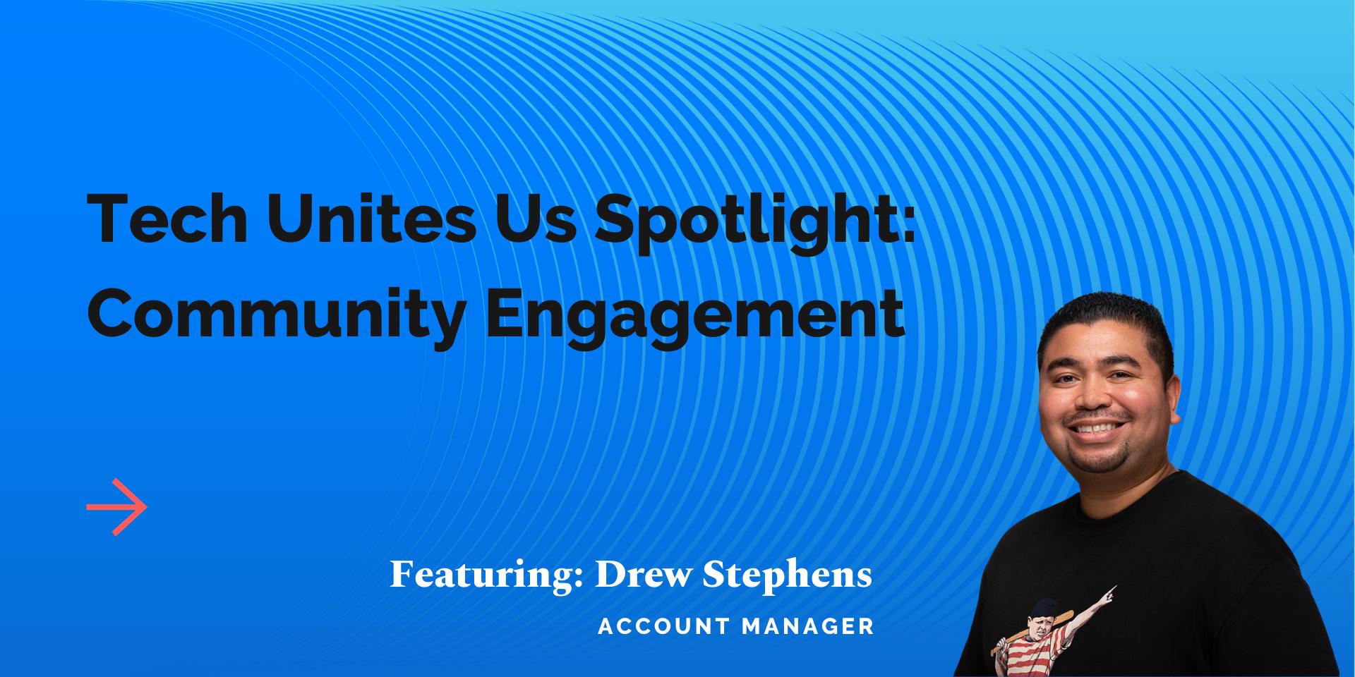 Tech Unites Us Spotlight - Community Engagement