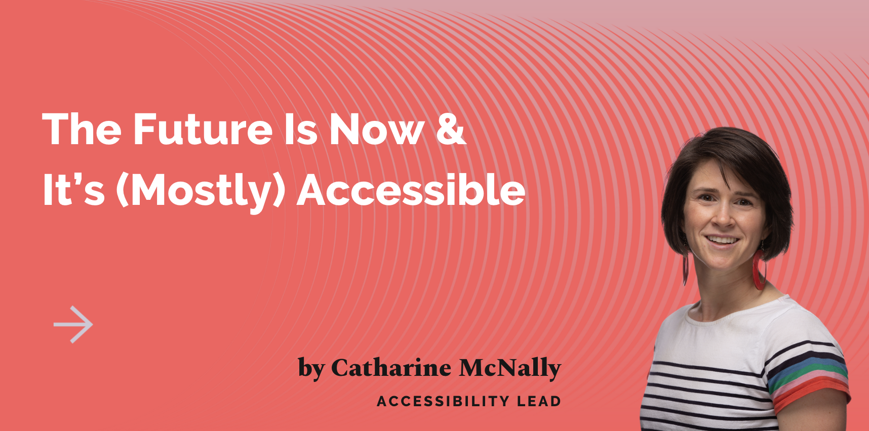 The Future Is Now & Its Mostly Accessible Blog Post